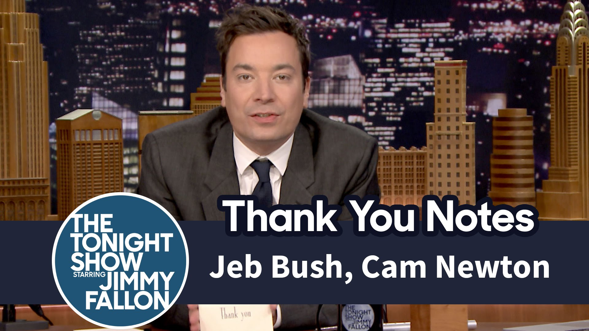 Watch Late Night with Jimmy Fallon Season  - Thank You Notes: Jeb Bush, Cam Newton Online
