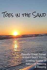 Toes in the Sand Beautiful Ocean Sunset Ambient Beach Waves Soothing Sounds of Nature for Relaxing & Sleeping