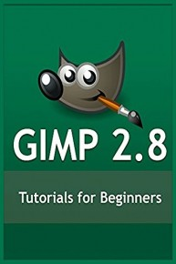 Getting Started with Gimp 2.8 - Tutorials for Beginners