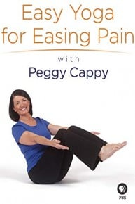 Yoga for the Rest of Us with Peggy Cappy: Easy Yoga for Easing Pain with Peggy Cappy