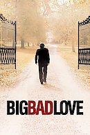 Big Bad Love