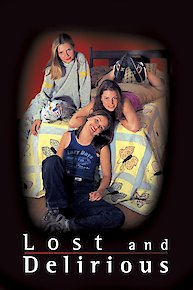 Watch Lost and Delirious Online | 2001 Movie | Yidio