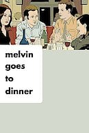 Melvin Goes to Dinner