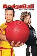 Dodgeball: A True Underdog Story