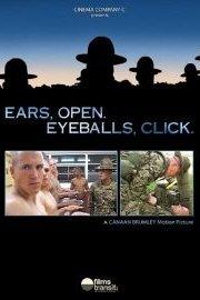 Ears, Open. Eyeballs, Click.