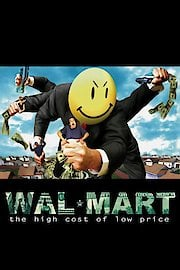 Wal-Mart: The High Cost of Low Price