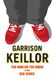Garrison Keillor: The Man on the Radio with the Red Shoes