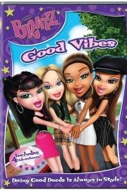 Bratz: Good Vibes
