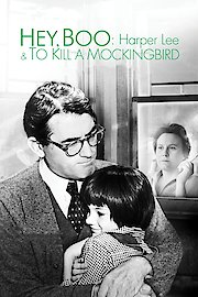 Hey, Boo: Harper Lee & To Kill a Mockingbird