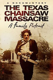 Texas Chainsaw Massacre: A Family Portrait