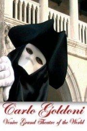 Carlo Goldoni: The Venice Grand Theatre Of The World
