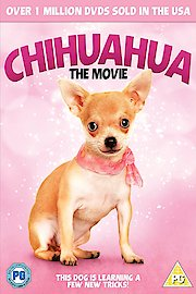 Chihuahua: The Movie
