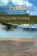 Nature Parks YELLOWSTONE NATIONAL PARK Wyoming
