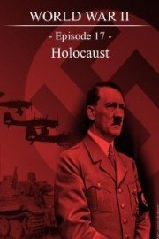 World War II - Episode 17 - Holocaust