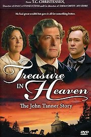 Treasure in Heaven: The John Tanner Story