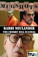 Mugshots: Rabbi Neulander - The Cherry Hill Scandal