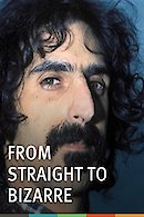 Frank Zappa - From Straight To Bizarre