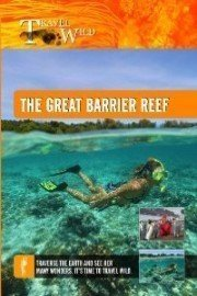 Travel Wild: The Great Barrier Reef