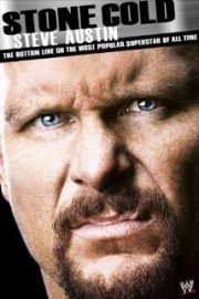 WWE: Stone Cold Steve Austin: The Bottom Line on the Most Popular Superstar of All Time