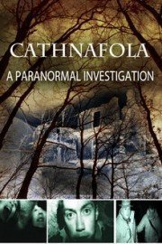 Cathnafola A Paranormal Investigation