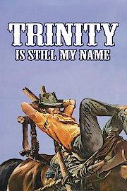 Trinity Is STILL My Name!