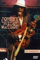 Johnny 'Guitar' Watson - In Concert: Ohne Filter