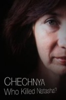 Chechnya: Who Killed Natasha?