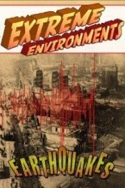 Extreme Environments: Earthquakes