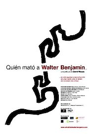 Who Killed Walter Benjamin...