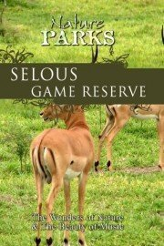 Nature Parks: Selous Game Reserve