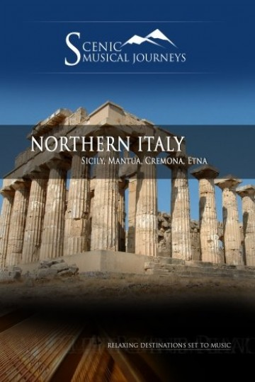 Naxos Scenic Musical Journeys: Northern Italy - Sicily, Mantua, Cremona, Etna
