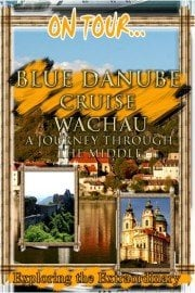 On Tour: Blue Danube Cruise - Wachau - A Journey Through The Middle Ages