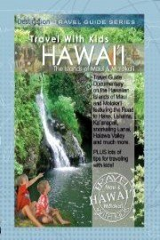 Travel With Kids Hawaii The Islands of Maui & Molokai