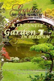 Gardens of the World: A Japanese Garden in Belgium