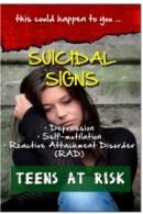 Suicidal Signs - Depression, Self-Mutilation, RAD