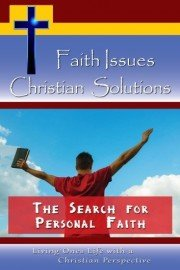 Faith Issues - Christian Solutions:The Search for Personal Faith
