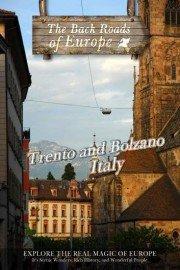 Back Roads of Europe: Trento and Bolzano, Italy