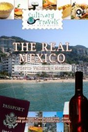 Culinary Travels: The Real Mexico