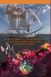 Dive Travel: Southwest Australia - A Diving and Sailing Adventure