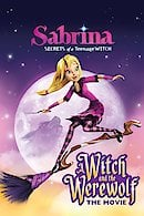 Sabrina: Secrets of a Teenage Witch, A Witch and the Werewolf