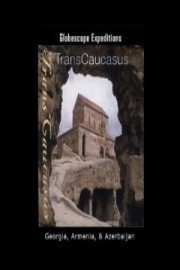 Transcaucasus: Georgia, Armenia, & Azerbaijan