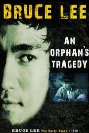 Bruce Lee: An Orphan's Tragedy