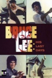 Bruce Lee: Last Days Last Nights