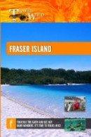 Travel Wild Fraser Island