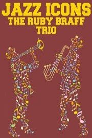 Jazz Icons: The Ruby Braff Trio