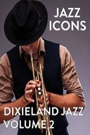 Jazz Icons: Dixieland Jazz - Volume 2