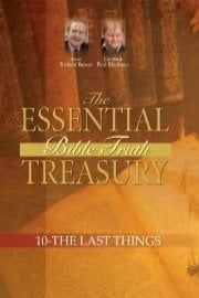 The Essential Bible Truth Treasury - The Last Things