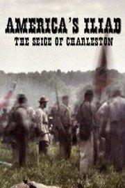 America's Iliad: The Siege of Charleston