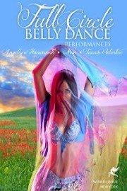 Full Circle - Belly Dance Performances