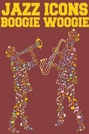 Jazz Icons: Boogie Woogie